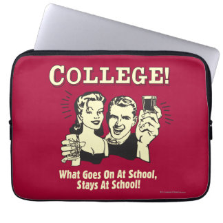 College: What Goes On School Stays Laptop Sleeve