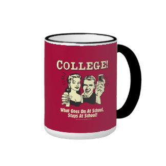 College: What Goes On School Stays Ringer Coffee Mug