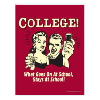 College: What Goes On School Stays Postcard