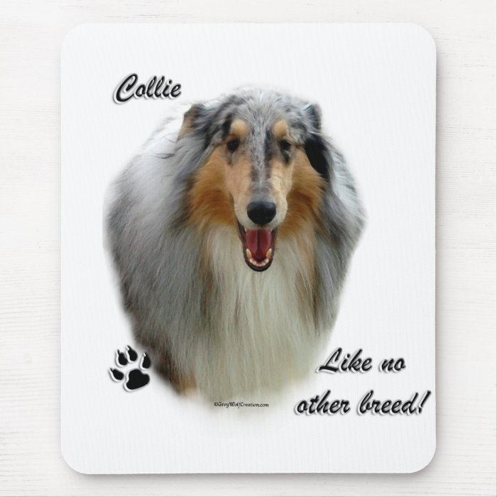 Collie Like No Other Breed Mouse Pad
