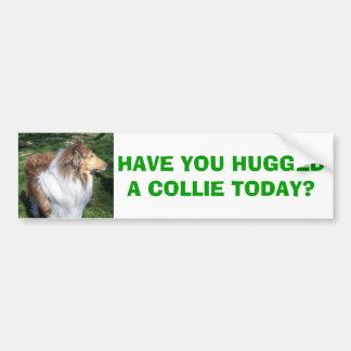 ¿COLLIE, USTED HA ABRAZADO UN COLLIE HOY? PEGATINA PARA AUTO