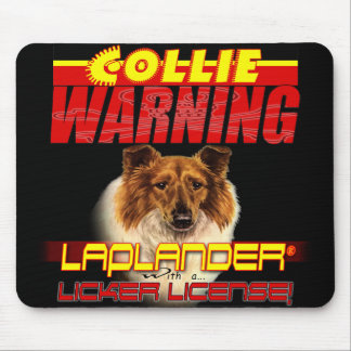 COLLIE WARNING LAPLANDER LICKER LICENSE MOUSE PAD