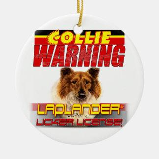 COLLIE WARNING ORNAMENT - LAPLANDER LICKER LICENSE