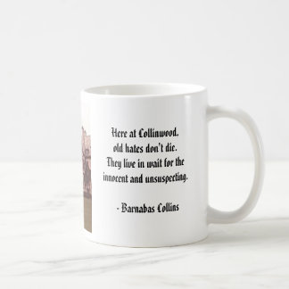 Collinwood, Here at Collinwood,old hates don't ... Coffee Mug