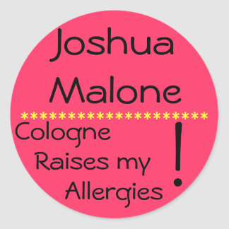 Cologne raises my allergies classic round sticker