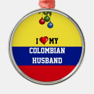 Colombia: I Love My Colombian Husband Metal Ornament