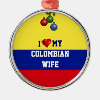 Colombia: I Love My Colombian Wife Metal Ornament