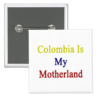 Colombia Is My Motherland 2 Inch Square Button