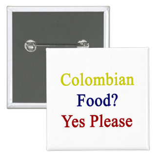 Colombian Food Yes Please 2 Inch Square Button