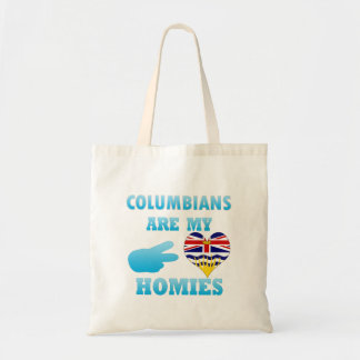 Colombians are my Homies Budget Tote Bag