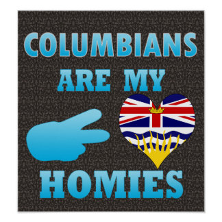 Colombians are my Homies Poster