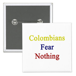 Colombians Fear Nothing 2 Inch Square Button