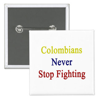 Colombians Never Stop Fighting 2 Inch Square Button