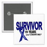 Colon Cancer 19 Year Survivor Buttons