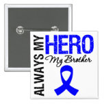Colon Cancer Always My Hero My Brother Button