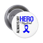 Colon Cancer Always My Hero My Dad Buttons