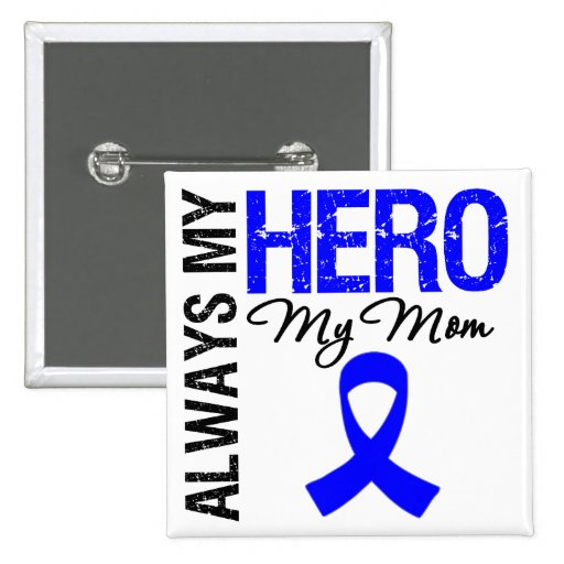 Colon Cancer Always My Hero My Mom Pin