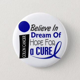 Colon Cancer Awareness BELIEVE DREAM HOPE Pinback Button