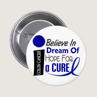 Colon Cancer Awareness BELIEVE DREAM HOPE Pinback Button