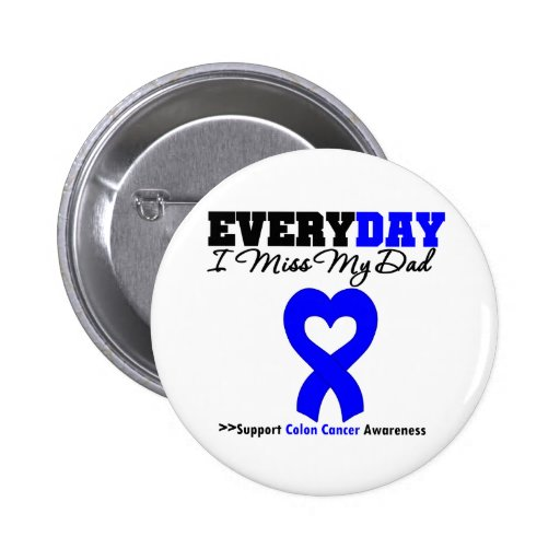 Colon Cancer Every Day I Miss My Dad Button