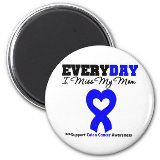 COLON CANCER Every Day I Miss My Mom Fridge Magnets