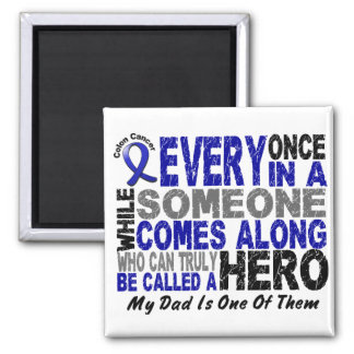 Colon Cancer HERO COMES ALONG 1 Dad 2 Inch Square Magnet