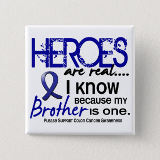 Colon Cancer Heroes Are Real 1 (Brother) Button