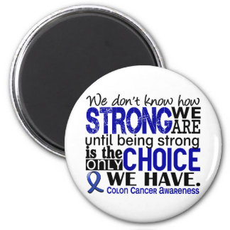 Colon Cancer How Strong We Are 2 Inch Round Magnet