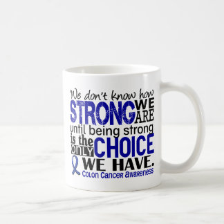 Colon Cancer How Strong We Are Coffee Mug