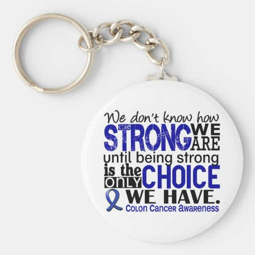 Colon Cancer How Strong We Are Key Chain