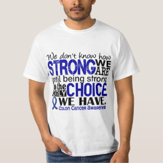 Colon Cancer How Strong We Are T-Shirt