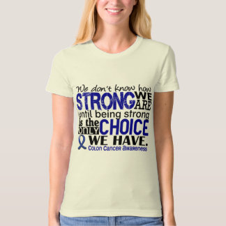 Colon Cancer How Strong We Are Tshirts