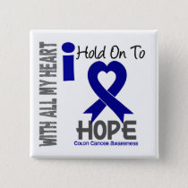 Colon Cancer I Hold On To Hope Pinback Button