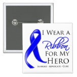 Colon Cancer I Wear a Ribbon For My Hero Buttons