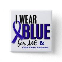 Colon Cancer I Wear Blue For Me 10 Button