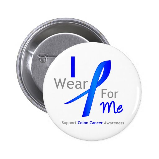 Colon Cancer I Wear Blue For Me Pinback Buttons
