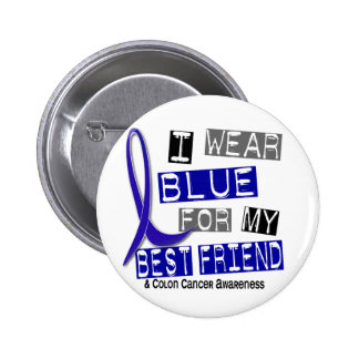 Colon Cancer I Wear Blue For My Best Friend 37 Button