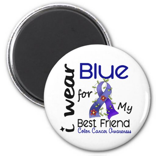 Colon Cancer I Wear Blue For My Best Friend 43 Refrigerator Magnet