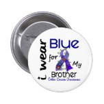 Colon Cancer I Wear Blue For My Brother 43 Pin