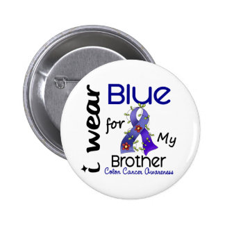 Colon Cancer I Wear Blue For My Brother 43 Pinback Button