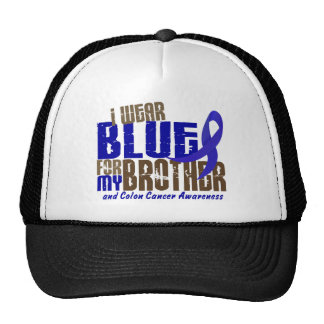 Colon Cancer I WEAR BLUE FOR MY BROTHER 6.3 Hats