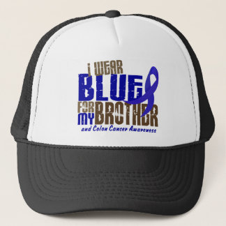 Colon Cancer I WEAR BLUE FOR MY BROTHER 6.3 Trucker Hat