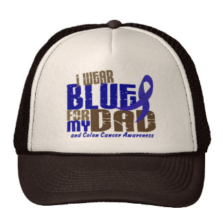 Colon Cancer I WEAR BLUE FOR MY DAD 6 3 Hats