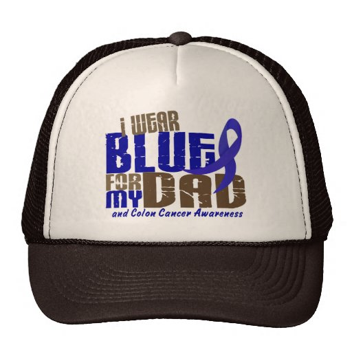 Colon Cancer I WEAR BLUE FOR MY DAD 6.3 Hats