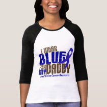 Colon Cancer I WEAR BLUE FOR MY DADDY 6.3 T-Shirt