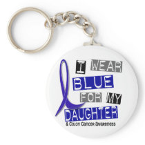 Colon Cancer I Wear Blue For My Daughter 37 Keychain