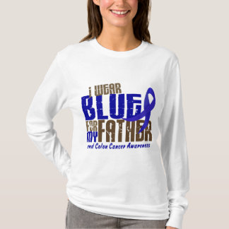 Colon Cancer I WEAR BLUE FOR MY FATHER 6.3 T-Shirt
