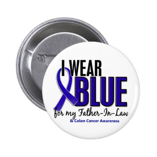 Colon Cancer I Wear Blue For My Father-In-Law 10 Button