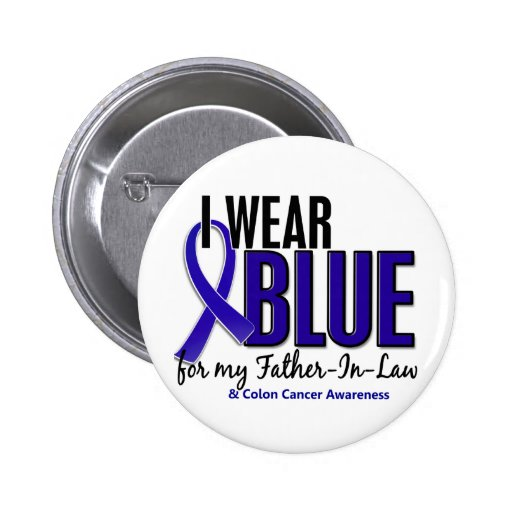 Colon Cancer I Wear Blue For My Father-In-Law 10 Pin