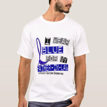Colon Cancer I Wear Blue For My Father-In-Law 37 T-Shirt